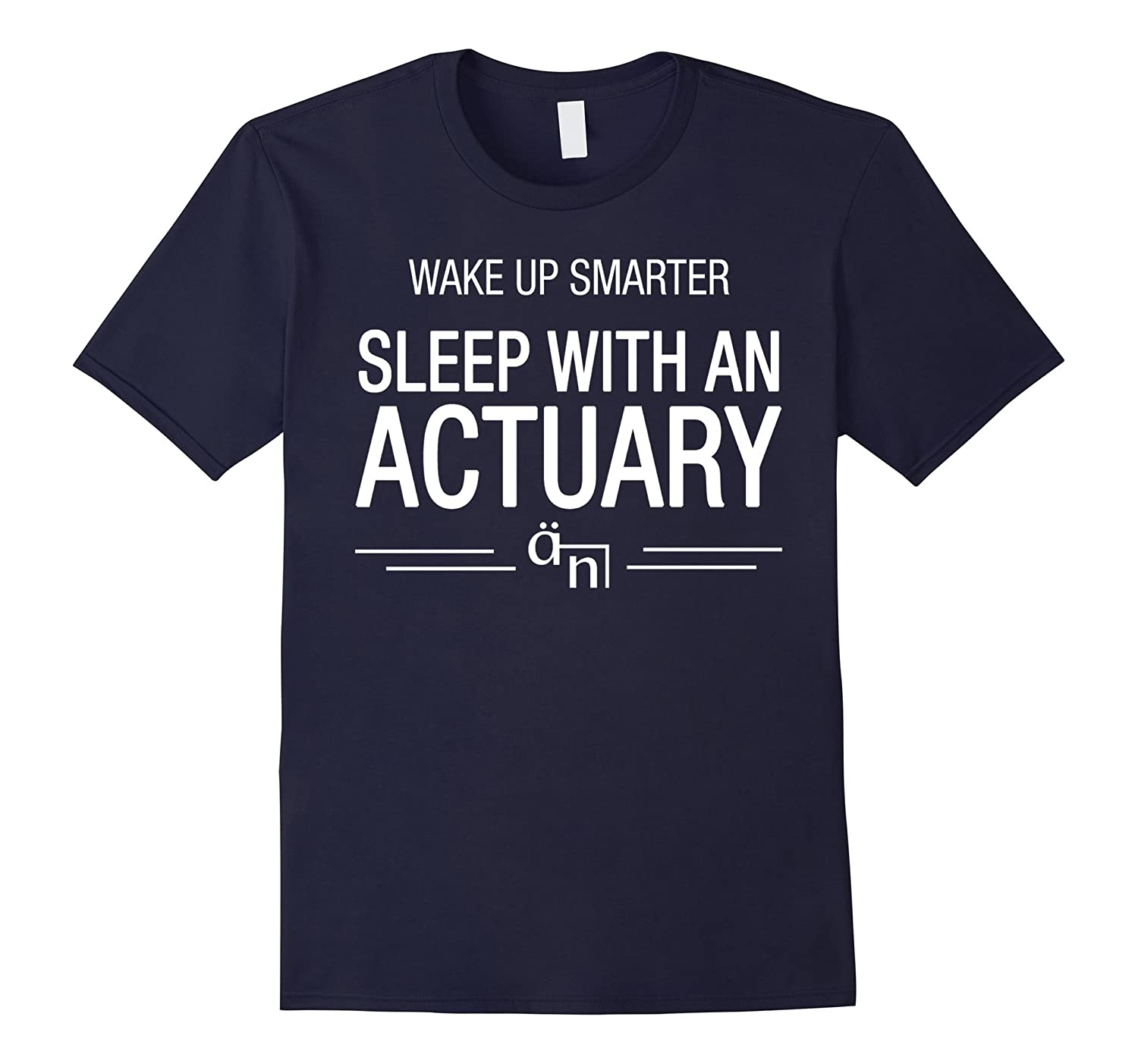 BeeTee: Wake Up Smarter, Sleep With An Actuary T-Shirt-TH