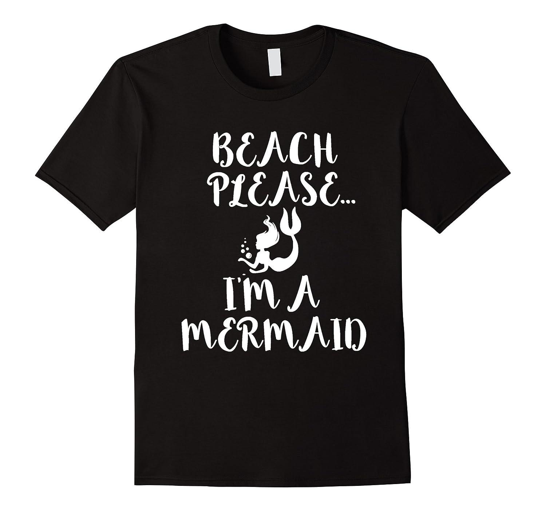 268ddd5caa Beach Please Im a Mermaid Funny T-shirt Swim Swimmer Beach-PL ...