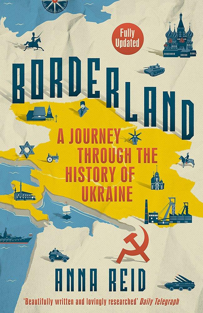 Read Online Borderland: A Journey Through the History of Ukraine PDF