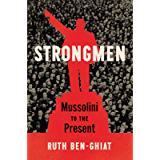 Strongmen: Mussolini to the Present