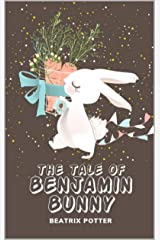 THE TALE OF BENJAMIN BUNNY: With original illustration Kindle Edition