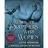 When The Drummers Were Women: A Spiritual History