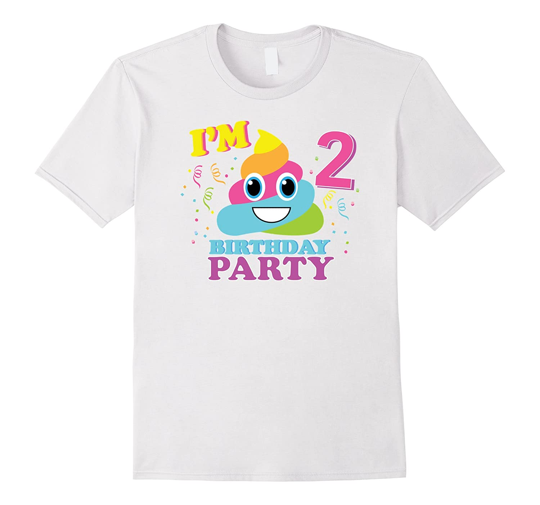 Poop Emoji Birthday Shirt For Girls 2 Gift-CD