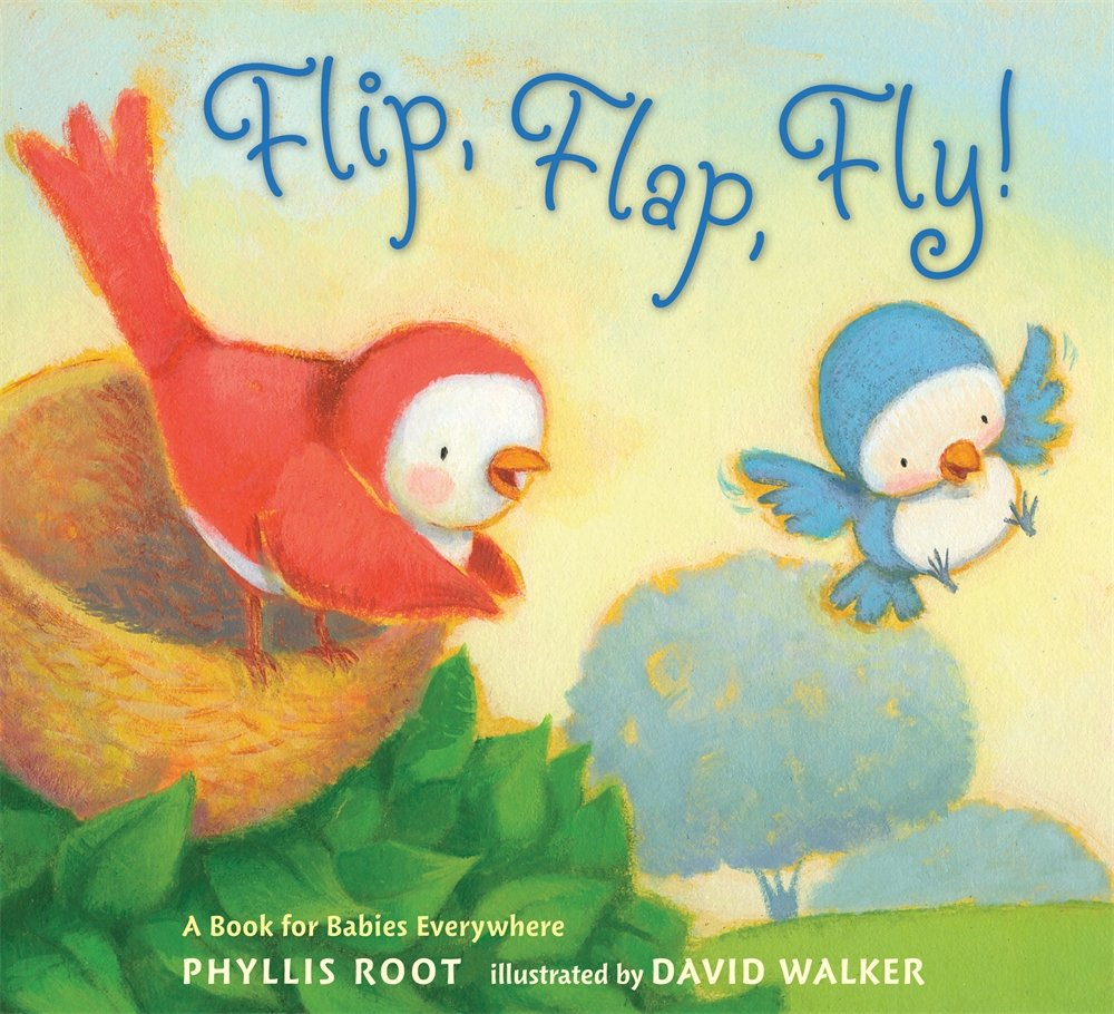 Flip, Flap, Fly!: A Book for Babies Everywhere by Candlewick Press