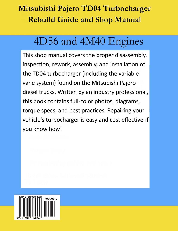 Mitsubishi Pajero Td04 Turbocharger Rebuild Guide And Shop Manual