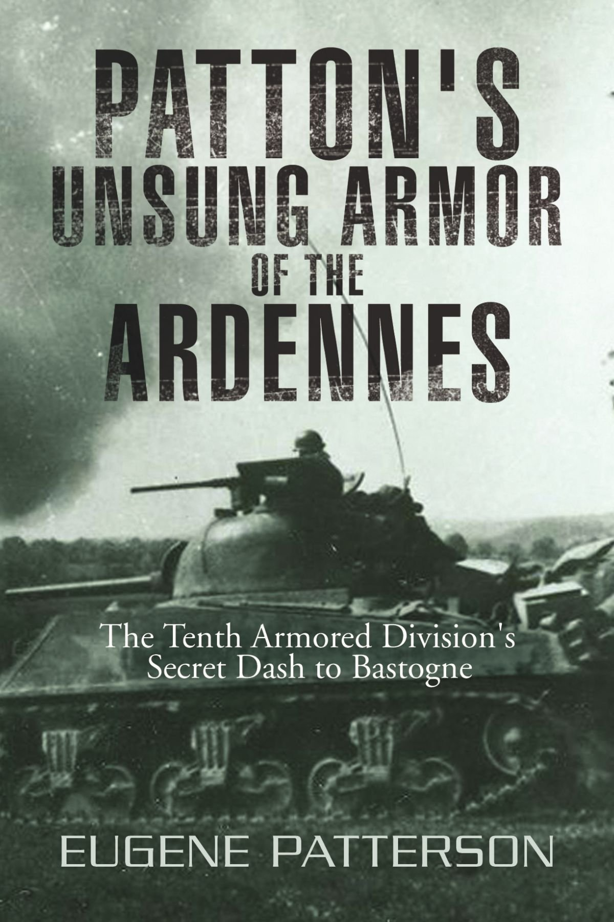 Download Patton's Unsung Armor of the Ardennes: The Tenth Armored Division's Secret Dash to Bastogne PDF