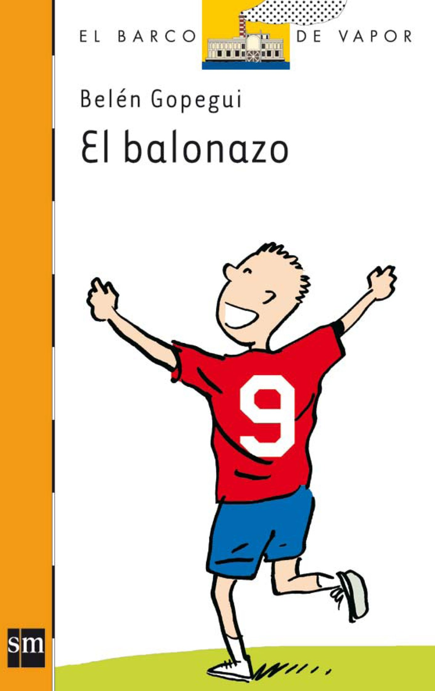 El balonazo (El Barco de Vapor Naranja, Band 201) (Spanisch) Taschenbuch –  21. Juli 2008