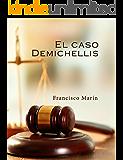 El caso Demichellis: El nuevo clásico del suspense español que triunfa en Europa. (Spanish Edition)