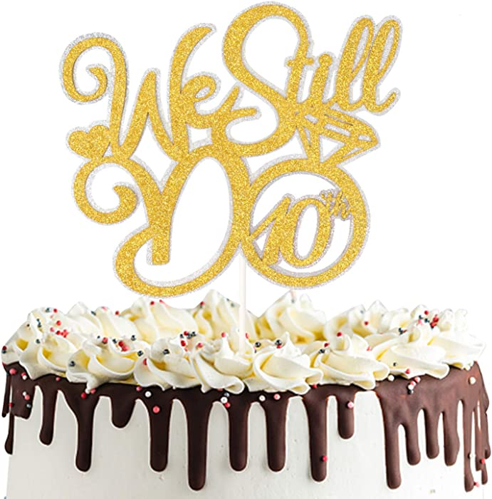 We Still Do 10th Cake Topper,Vow Renewal Cheers To 10 Years Cake Decor,10th Wedding Anniversary Party Decorations