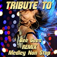 Medley Bee Gees Megamix: You Should Be Dancing, More Than a Woman, Night Fever, How Deep Is Your Love, Tragedy, Stayin' Alive, Too Much Heaven, Payin' the Price of Love, To Love Somebody, Run to Me, Words, Massachussets