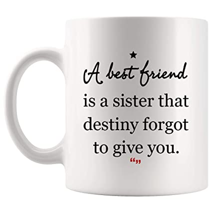 Best Friend Sister Destiny Forgot Give Mug Mom Dad Ever Coffee Cup