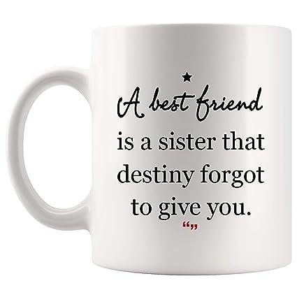 Amazon Com Best Friend Sister Destiny Forgot Give Mug Best Mom Dad