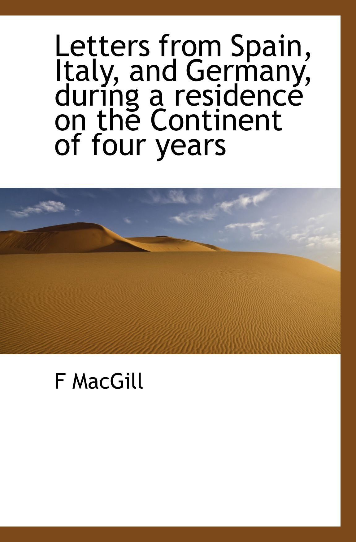 Download Letters from Spain, Italy, and Germany, during a residence on the Continent of four years PDF