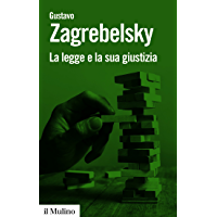 La legge e la sua giustizia: Tre capitoli di giustizia costituzionale (Biblioteca paperbacks Vol. 105) (Italian Edition) book cover