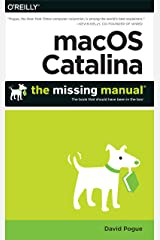 macOS Catalina: The Missing Manual: The Book That Should Have Been in the Box Paperback