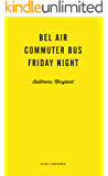 Bel Air, Commuter Bus, Friday Night: Love Unknown – Baltimore, Maryland