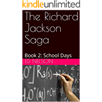The Richard Jackson Saga: Book 2: School Days