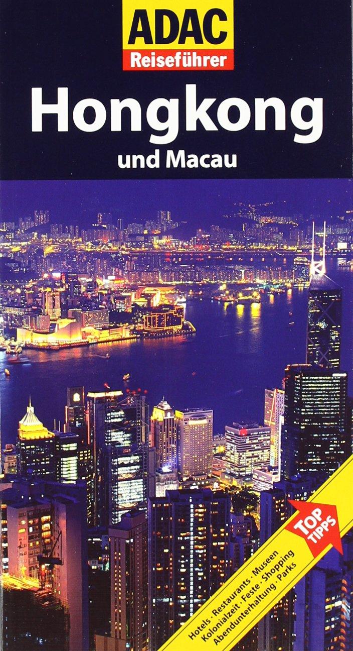 ADAC Reiseführer Hongkong: und Macau Taschenbuch – 2. Juni 2008 Elisabeth Schnurrer ADAC Verlag 3899054539 Kunstreiseführer