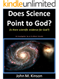 Does Science Point to God?: Is there Scientific Evidence for God? (God & Science Book 2)
