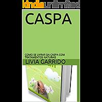 CASPA: COMO SE LIVRAR DA CASPA COM TRATAMENTOS NATURAIS