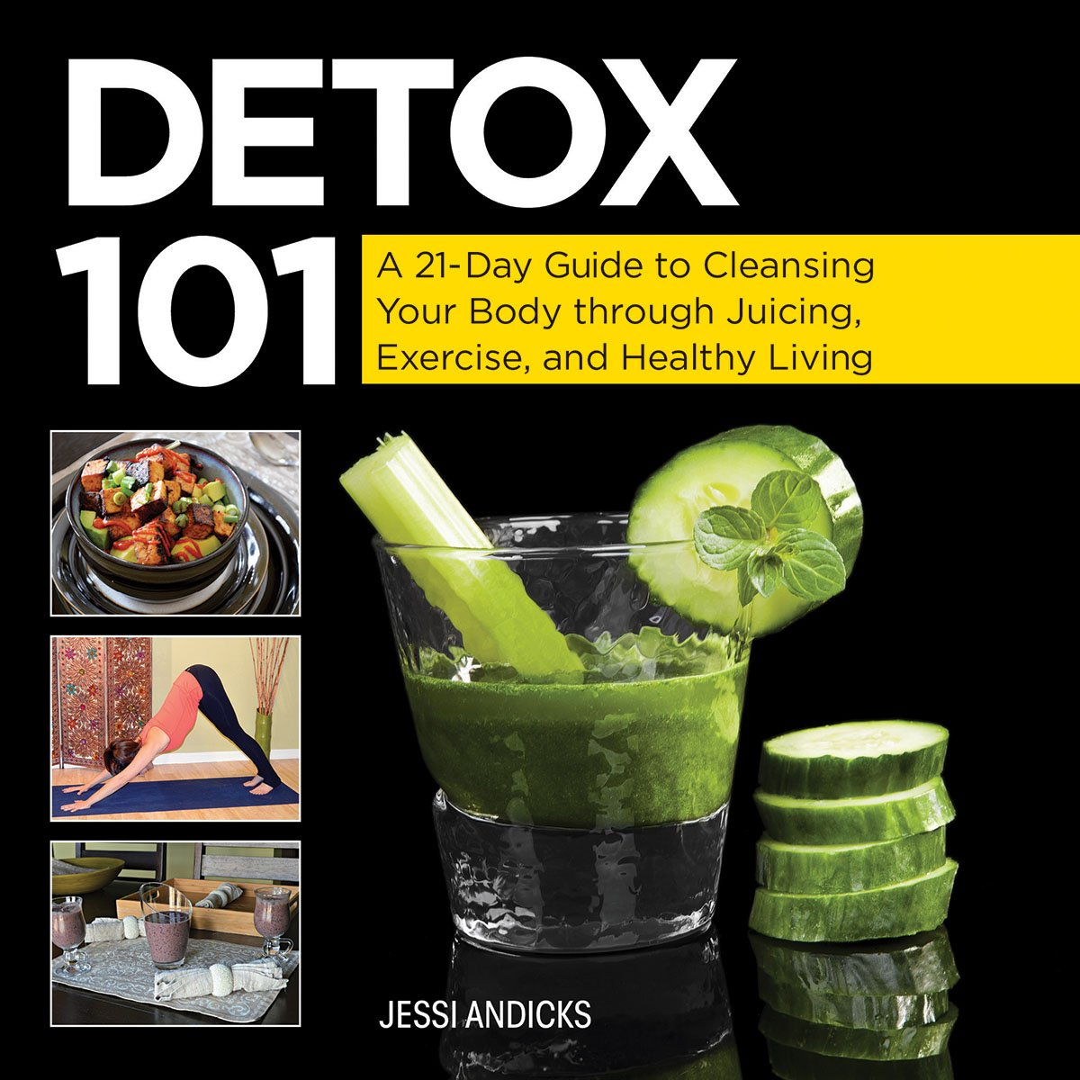 Detox 101: A 21-Day Guide to Cleansing Your Body through Juicing, Exercise,  and Healthy Living: Jessi Andricks: 9781629147178: Amazon.com: Books