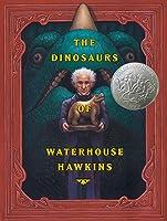 The Dinosaurs Of Waterhouse Hawkins (Caldecott
