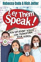 Let Them Speak: How Student Voice Can Transform Your School Paperback