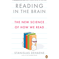 Reading in the Brain: The New Science of How We Read