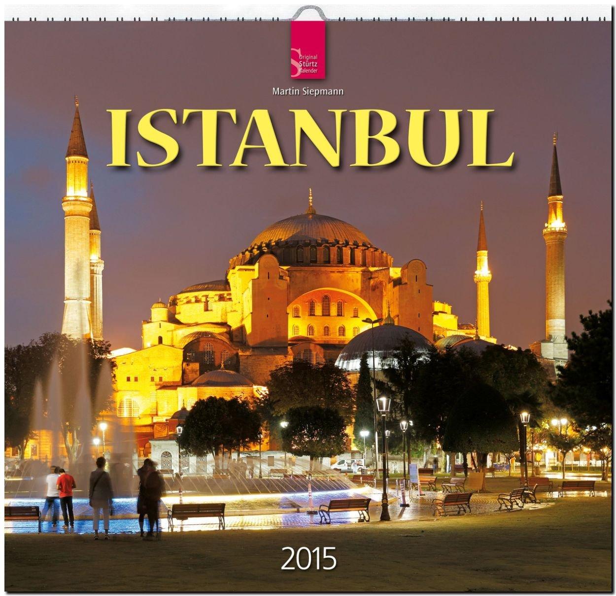 Istanbul 2015 - Original Stürtz-Kalender - Mittelformat-Kalender 33 x 31 cm