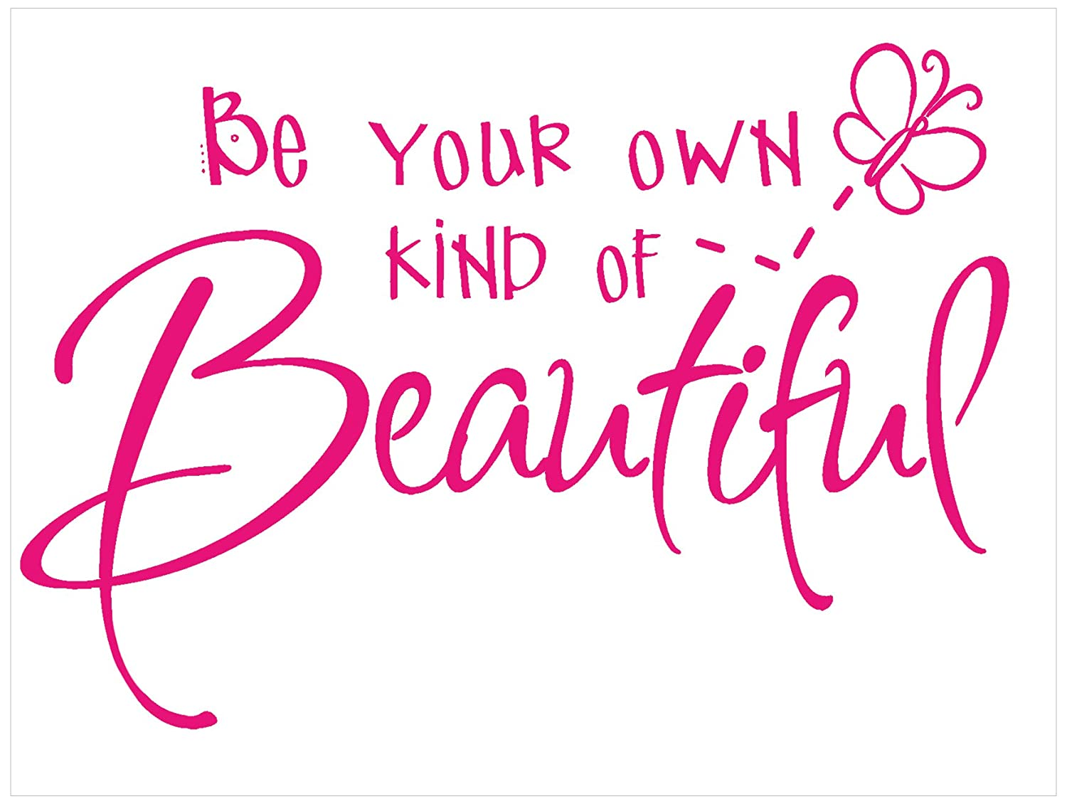 Wall Décor Plus More WDPM005 Be Your Own Kind of Beautiful Decal Wall Vinyl Sticker, 22 x 15-Inch, Hot Pink