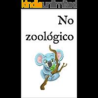 No zoológico: Um livro infantil bilingue Espanhol-Português