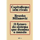 Capitalismo sem rivais: O futuro do sistema que domina o mundo