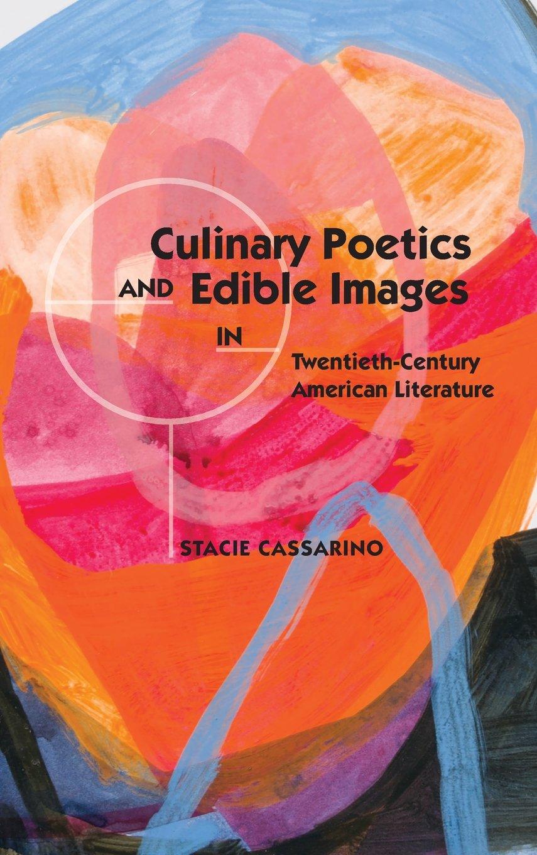 Download Culinary Poetics and Edible Images in Twentieth-Century American Literature pdf epub