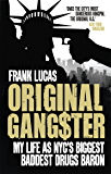 Original Gangster: My Life as NYC's Biggest Baddest Drugs Baron