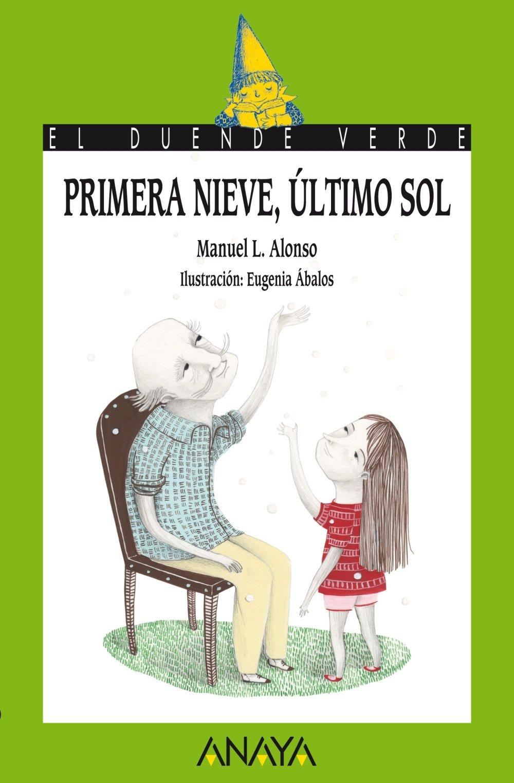 Primera Nieve, Ultimo Sol (Spanish Edition) PDF