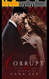 Corrupt: A Dark Billionaire Romance: (XXX Vadim Book 2): Club XXX Book 5