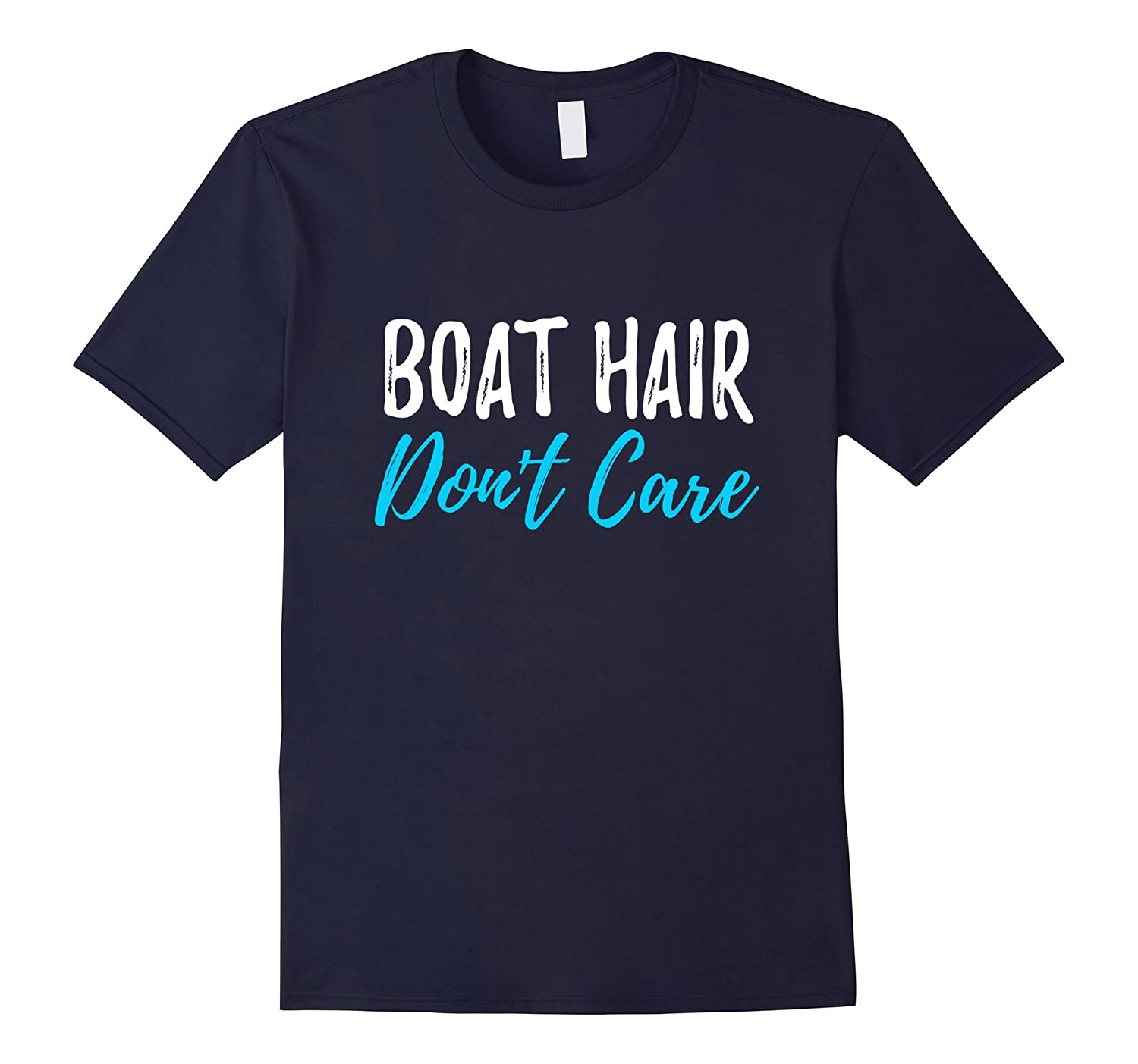 Boat Hair Don't Care T-Shirt Funny Gift for Boating Sailing-BN
