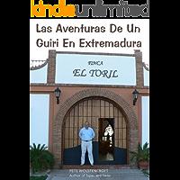 Las Aventuras De Un Guiri En Extremadura (Spanish Edition)