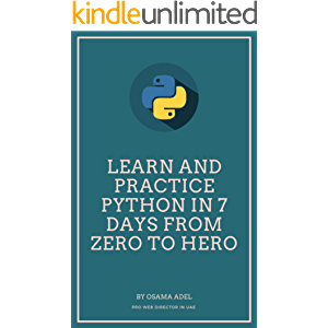 Learn and Practice Python in 7 Days From Zero To Hero: Learn Python Step by Step,Learn Python in 7 days