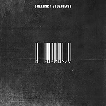 Image result for Greensky Bluegrass - All For Money