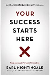 Your Success Starts Here: Purpose and Personal Initiative (An Official Nightingale Conant Publication) Kindle Edition