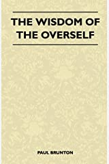 The Wisdom Of The Overself Kindle Edition