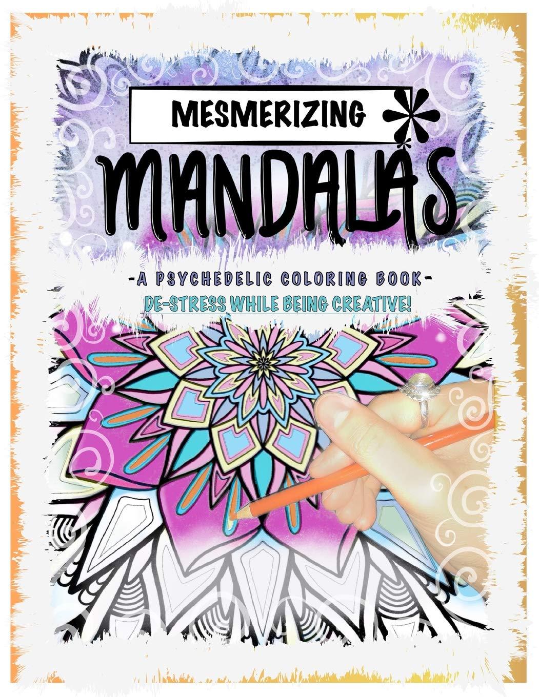 Amazon.com: Mesmerizing Mandalas: A Psychedelic Coloring Book - De ...