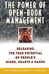 The Power of Open-Book Management: Releasing the True Potential of People's Minds, Hearts, and Hands Paperback