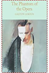 The Phantom of the Opera - Gaston Leroux [World'S Best Edition](annotated) Kindle Edition