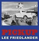 Lee Friedlander: Pickup