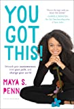 You Got This!: Unleash Your Awesomeness, Find Your Path, and Change Your World