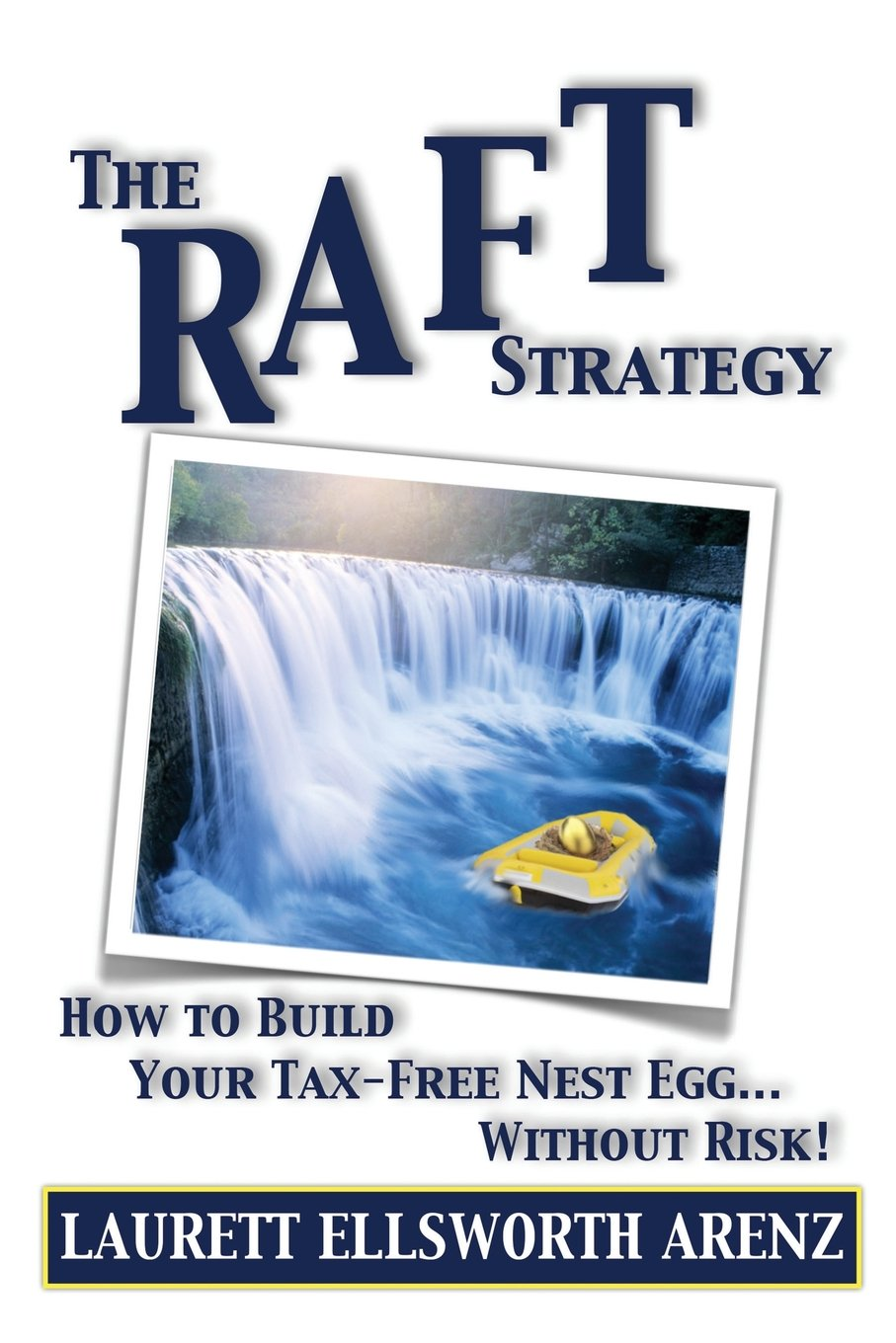 The Raft Strategy: How to Build Your Tax-Free Nest Egg Without Risk pdf