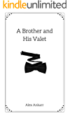 A Brother and His Valet