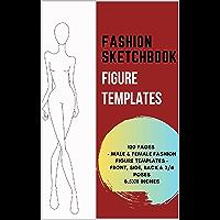 Fashion Sketchbook Figure Templates: Female & Male fashion figure templates   120 Pages with 120 Poses   8.5x11…